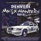 Playalitical Presents: Denvers Most Wanted Vol. 3 &#91;Explicit&#93;