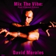 Mix The Vibe Series: David Morales Selection