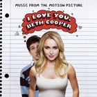 I Love You, Beth Cooper &#40;Music From The Motion Picture&#41;
