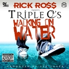 Walking On Water &#40;feat. Rick Ross&#41; &#91;Explicit&#93;