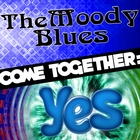 Come Together: The Moody Blues vs. Yes