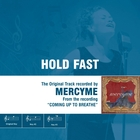&lt;span&gt;Hold Fast- The Original Accompaniment Track as Performed by MercyMe&lt;/span&gt;