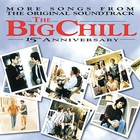<span>More Songs From The Original Soundtrack Of The Big Chill 15th Anniversary</span>