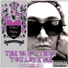 The Way That You Love Me - Single &#91;Explicit&#93;