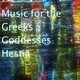 Music for the Greeks Goddesses: Hestia