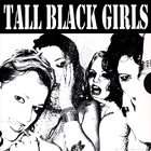 Tall Black Girls