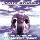 The Depths of Progressive Trance Vol. 1 (Continuous DJ Mix by Scott Stubbs)