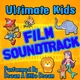 Ultimate Kids Film Soundtrack