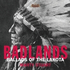 <span>Badlands - Ballads Of The Lakota</span>