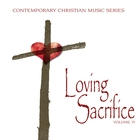 Contemporary Christian Music Series: Loving Sacrifice, Vol. 15
