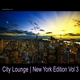 City Lounge: New York Edition, Vol. 3
