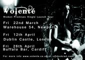 Volenté will be playing a host of shows to promote 39Broken Promises39 including •Fri 22nd March  – Warehouse 54, Newport•Fri 12t