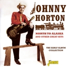 North To Alaska And Other Great Hits - The Early Album Collection
