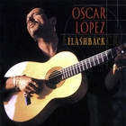 Flashback &#40;The Best of Oscar Lopez&#41;