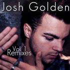 Josh Golden Remixes Vol. 1