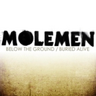 Molemen - Below the Ground / Buried Alive