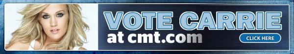 Carrie's videos rock, vote for Carrie!!! in CMT Music Awards Vote for Carrie!!! by
