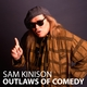Sam Kinison: Outlaws of Comedy [Explicit]