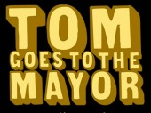 Photo of TOM GOES TO THE MAYOR