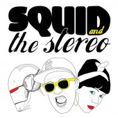 Photo of SQUID AND THE STEREO