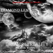 DREAMS to REALITY: THE FINAL MIXTAPE RELEASES!!!